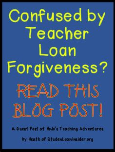 HoJos Teaching Adventures: Clarifying Confusing Points Regarding Teacher Loan Forgiveness Teacher Tools, Teacher Hacks, Teacher Resources, Teaching Ideas, Apply For Student Loans, Student Loan Payment, Education, College, School
