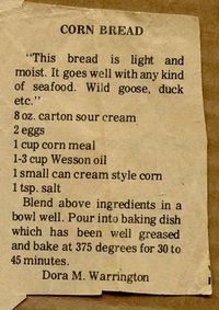 Cornbread South Carolina Style 2 cups Corn Meal 2 T baking powder 1 teaspoon soda 1 cup sour milk or buttermilk 3 eggs (beaten) Cup wesson oil. 1 Cup Sour Cream (commercial) Mix together add milk to right consistency Old Recipes, Vintage Recipes, Cooking Recipes, Recipies, Retro Recipes, Apple Pie Recipes, Kitchen Recipes, Cooking Tips, Bagels