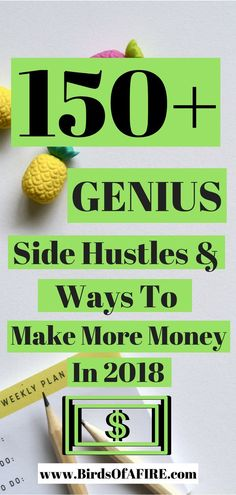 Want to make more money via side hustles and passive income but are not sure where to start? I've compiled a list of 150+ of the best ways to make money in 2018. #sidehustles #makemoney #passiveincome #birdsofafire #financialindependence #retireearly #fire #earlyretirement