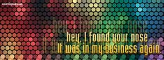 I Found Your Nose It Was In My Business Again Facebook Cover CoverLayout.com