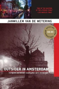 Outsider in Amsterdam (Grijpstra & de Gier Mysteries) by Janwillem Van De Wetering. This series really got me into crime novels!
