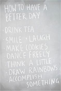 drink tea, cookie dough in the fridge