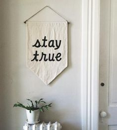 STAY TRUE Banner / the original affirmation banner wall hanging, cotton wall flag, handmade heirloom quality, historical vintage style Shabby, Vintage Stil, Stay True, My New Room, Decoration, Home Design, Design Ideas, Home Accessories, Diys