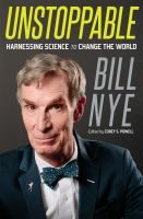 .For over 20 years, Bill Nye has inspired legions of fans with an empowering message: The combination of scientific curiosity and human ingenuity can transform obstacles into opportunities, and unlock a future of endless possibilities. Now, in Unstoppable, Bill applies his message of technological optimism to the serious challenge facing our species: climate change - See more at: http://www.buffalolib.org/vufind/Record/1985460/Reviews#tabnav