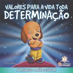 Livro Infantil Valores para a Vida Toda Determinação