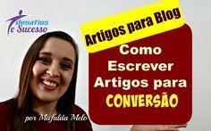 Escrever artigos -  Como escrever artigos para conversão no seu Blog | M...