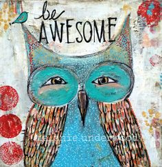 Owl art print, be awesome, girls room wall art,  canvas giclee reproduction, reds and teal, teen wall art, whimsical owl and bird