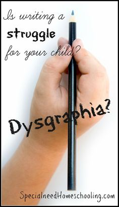 Is writing a struggle for your child Dysgraphia