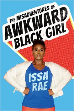 As a writer, I'm often times discouraged when other authors are able to so eloquently put to paper an idea that I may have thought about. And Misadventures of an Awkward Black Girl author/director/actress Issa Rae did just that in her debut memoir. New Books, Good Books, Books To Read, Amazing Books, Books 2016, Awkward Black Girl, Books By Black Authors, Black Books, Issa Rae