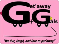 """Motto:  Get'away Gals Camping Organization:  """"We live, laugh, and love to get'away""""; Rule #8:  Live the good life while you can, laugh 'til you pee your pants, and get away every chance you get!"""