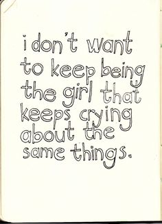 I don't want to keep being the girl that keeps crying about the same things. #PTSD #CPTSD #trauma #recovery