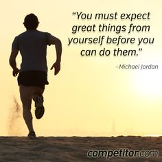 """""""You must expect great things from yourself before you can do them."""" Michael Jordan"""