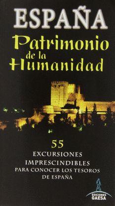 ESPAÑA PATRIMONIO DE LA HUMANIDAD 55 EXCURSIONES I