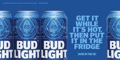 Bud Light: It's hot