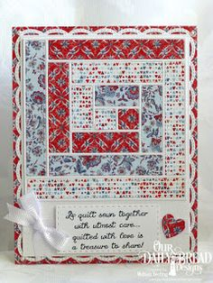 hadmade quilt card by Melissa Teeling: Our Daily Bread Designs  ... die cut quilt bloc ... log cabin ...