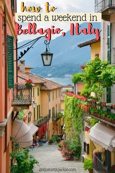 Bellagio, Lake Como. Italy. How To Spend a Weekend in Bellagio, Lake Como, Italy - Get Lost With Jackie