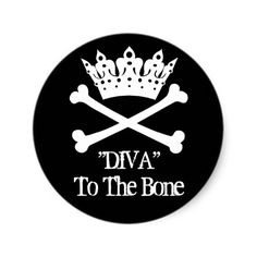 """Diva to the Bone!"" Round Stickers"