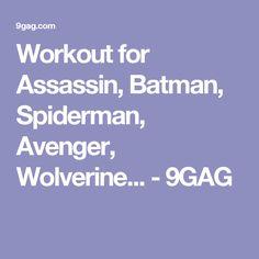 Workout for Assassin, Batman, Spiderman, Avenger, Wolverine... - 9GAG