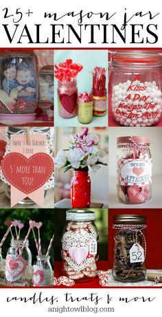 25+ Mason Jar Valentines - so many fun mason jar gift ideas, perfect for Valentine's Day!