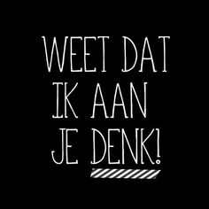"""Know I think of you"" Dutch Lyric Quotes, Words Quotes, Sayings, Some Quotes, Quotes To Live By, Love Words, Beautiful Words, Dutch Words, Facebook Quotes"