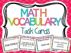 48 Math Vocabulary Task Cards-These are designed to require students to think deeply about the math terms they work with. There is a variety of questions to keep students engaged! $