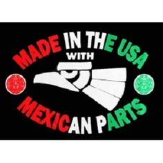 Made In The USA with MExican Parts
