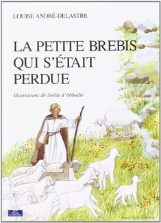 Petite brebis qui s etait perdue cartonne de Louise Andre-Delastre http://www.amazon.fr/dp/2740307039/ref=cm_sw_r_pi_dp_WAXrwb08XWM8J