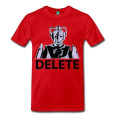 A cyberman delete tee shirt in honor of Doctor Who.