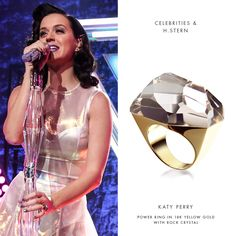 Katy Perry made a bold statement last week while performing at her iHeartRadio Prism album release party. She wore an H.Stern Power Ring in 18K yellow gold with a multifaceted rock crystal.   Get this collection by calling your personal shopper at 888-800-9998.