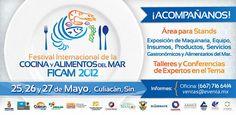 Festival INternacional de la cocina y alimentos del mar FICAM 2012 / 25-27 Mayo / Culiacán, Sinaloa, México