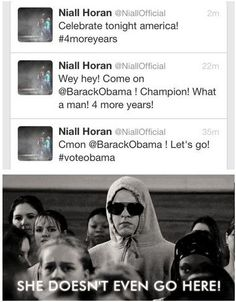 O my gosh Niall lol << I don't even understand his live for Barack Obama. Like where did that even start?