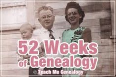 52 Weeks of Genealogy - Write your family history one week at a time. I love this idea from Teach Me Genealogy