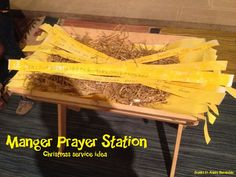 Manger prayer station - write a Christmas prayer and lay it in the manger (thanks to Annie Barnsdale)