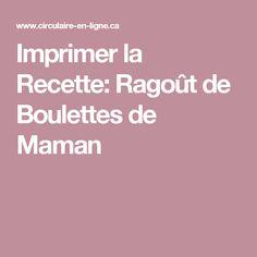 Imprimer la Recette: Ragoût de Boulettes de Maman