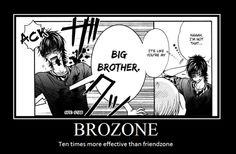 *sigh, he was brotherzoned♥
