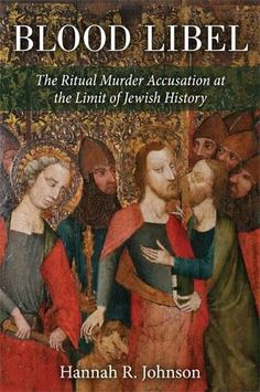 """Read """"Blood Libel The Ritual Murder Accusation at the Limit of Jewish History"""" by Hannah Johnson available from Rakuten Kobo. The ritual murder accusation is one of a series of myths that fall under the label blood libel, and describes the mediev. Leo Strauss, Giorgio Agamben, Isaiah Berlin, Blood Libel, Jewish History, The Third Reich, Accusations, Book Nooks, Audiobooks"""