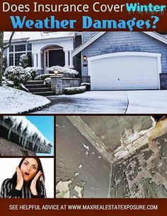 Do you know if your insurance policy will cover winter weather damages around your home? Find out when it is likely that they will and when they won't.