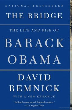 The Bridge: The Life and Rise of Barack Obama - David Remnick - Google Books