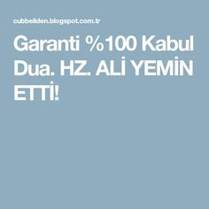 Garanti %100 Kabul Dua. HZ. ALİ YEMİN ETTİ!