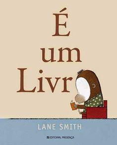 Dos rabiscos às letras: Livros infantis que recomendo: É um livro