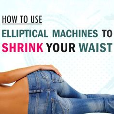 Elliptical Workouts to Perfect Your Waist