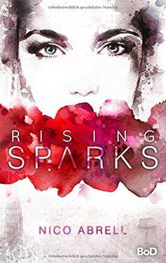 """🎀Rezensionstime🎀  Heute folgt mal wieder eine Rezension von mir. Durch meine Schule komme ich nicht viel zum lesen 😥  Aber heute folgd endlich wieder eine Rezension von mir und das zu einem Buch, das mir trotz ein paar Schwächen wirklich sehr gut gefallen hat.  Es geht um das Buch """"Rising Sparks"""" von Nico Abrell aus dem BoD - Books on Demand Verlag.  #Rezension #BOD #NicoAbrell #RisingSparks  http://buechertraum.com/rezension-zum-buch-rising-sparks-v…"""