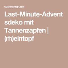 Last-Minute-Adventsdeko mit Tannenzapfen   (rh)eintopf