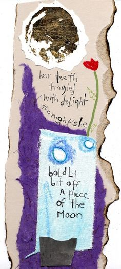 Her teeth tingled with delight   the night she boldly bit off a piece of the moon (artwork-Kristen Jongen)