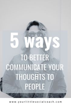 5 ways to better communicate your thoughts to people - Your Little Social Coach What Is Emotional Intelligence, I Want To Work, Self Awareness, Communication Skills, Self Confidence, Best Self, Art Therapy, Social Skills, Understanding Yourself