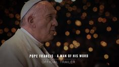 POPE FRANCIS - A MAN OF HIS WORD – Official Trailer [HD] – In Theaters May 18 - YouTube