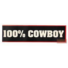 """Adesivo 100% Cowboy    Adesivo """"100% Cowboy"""" nas cores preto, branco e vermelho. Adesivo para pessoas amantes de cavalos e do estilo country. Pode ser colocado em carros, geladeiras, janelas, entre outros."""