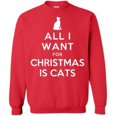 All I Want for Christmas is Cats Pullover Sweatshirt #cats #catsweatshirt