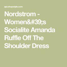 Nordstrom - Women's Socialite Amanda Ruffle Off The Shoulder Dress