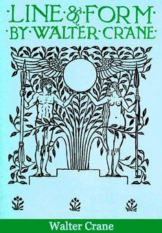 Line & Form by Walter Crane. free ebook on Gutenberg